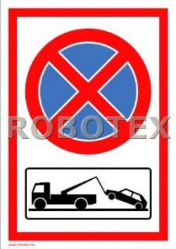Megállni tilos és gépkocsi elszállítás piktogram tábla, matrica Robotex kft.