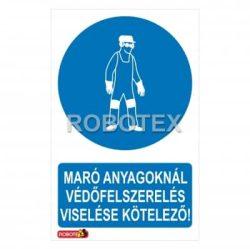 Maró anyagoknál védőruha védőfelszerelés viselése kötelező! Robotex tábla
