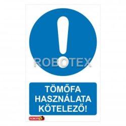 Tömőfa használata kötelező! Robotex tábla