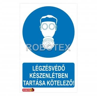 Légzésvédő készenlétben tartása kötelező! Robotex tábla