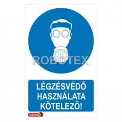 Légzésvédő használata kötelező ! Robotex tábla