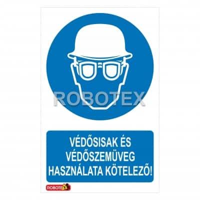 Védősisak és védőszemüveg használata kötelező Robotex tábla