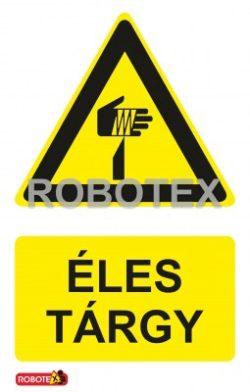 Vigyázz! Éles tárgy Robotex tábla