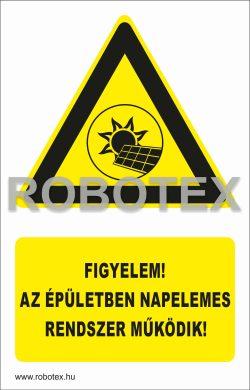 Figyelem! Az épületben napelemes rendszer működik Robotex Kft